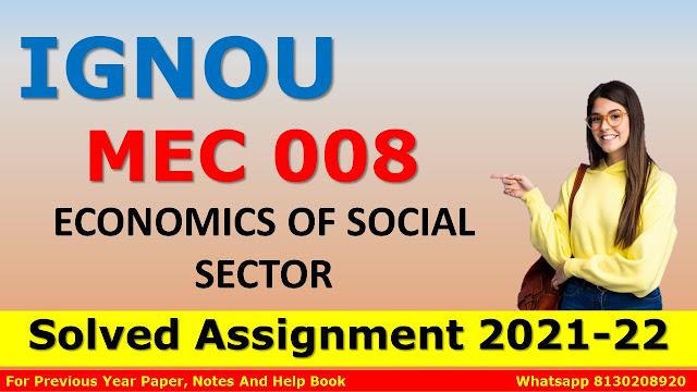 MEC 008 ECONOMICS OF SOCIAL SECTOR Solved Assignment 2021-22