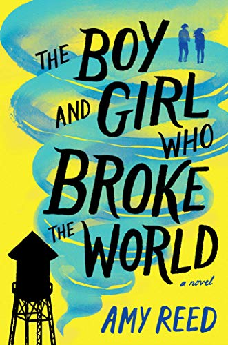 summer reads, reading, goodreads, Kindle, books, amreading, fiction, The Boy and Girl Who Broke The World, Amy Reed