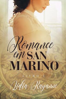 Wishlist Literaria - Romances de Época - Romance em San Marino - Lidia Rayanne