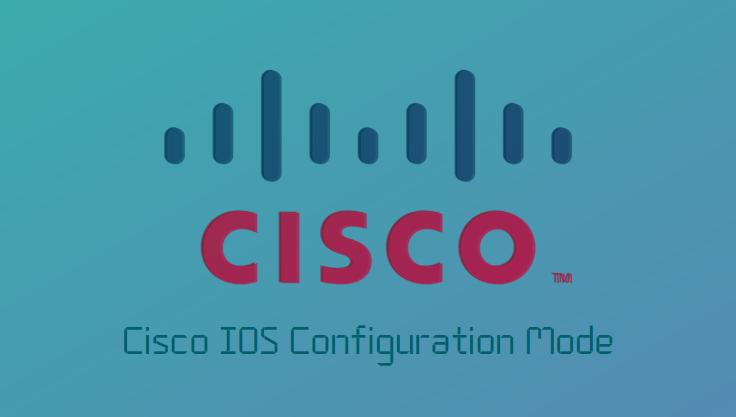 Penjelasan Lengkap : Jenis-Jenis Mode Pada Cisco IOS