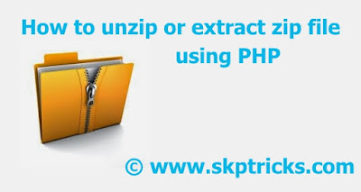 How to unzip or extract zip file using PHP