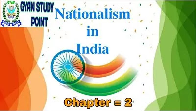 10 class Social Science History Notes in English chapter 2 Nationalism in India