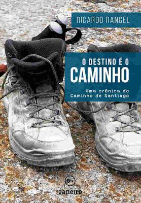 O Destino é o Caminho – Uma crônica do Caminho de Santiago