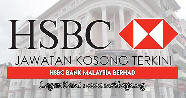 Jawatan Kosong Terkini 2018 di HSBC Bank Malaysia Berhad