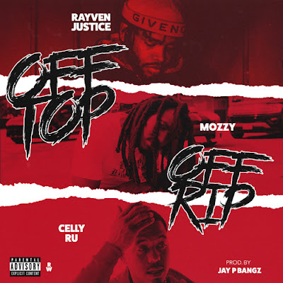 RAYVEN JUSTICE - OFF TOP, OFF RIP (FEAT. MOZZY & CELLY RU)