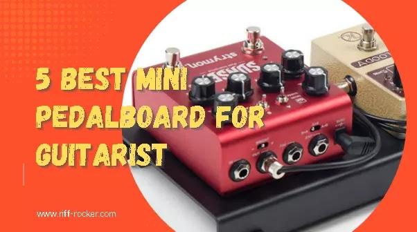 5 Best Mini Pedalboard For Guitarist