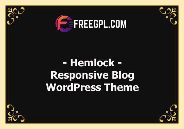 Hemlock - A Responsive WordPress Blog Theme Nulled Download Free