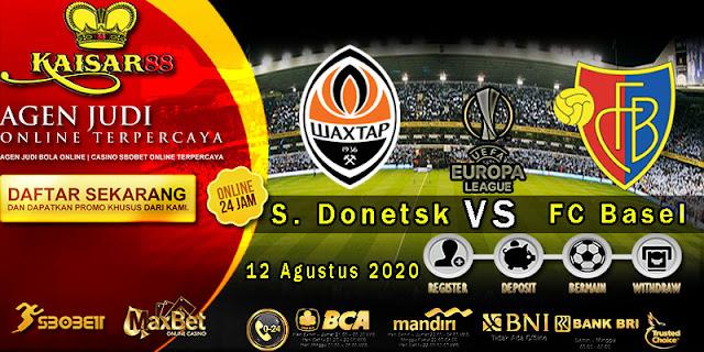 Prediksi Bola Terpercaya Liga Europa Shakhtar Donetsk Vs FC Basel 12 Agustus 2020