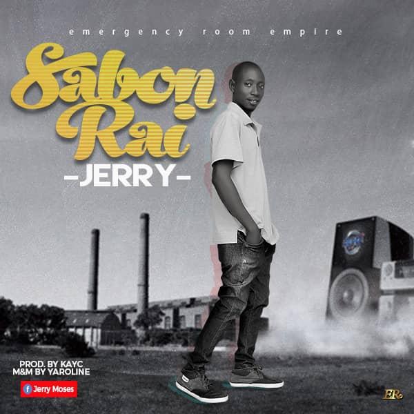 MUSIC: Jerry - Sabon Rai (Prod. KayC)