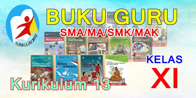 BUKU GURU SMA/MA - SMK /MAK KELAS XI KURIKULUM 13 - REVISI