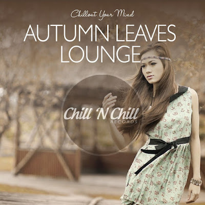 Autumn Leaves Lounge (Chillout Your Mind)