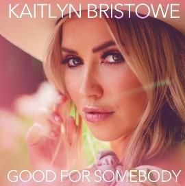 Good For Somebody Lyrics - Kaitlyn Bristowe