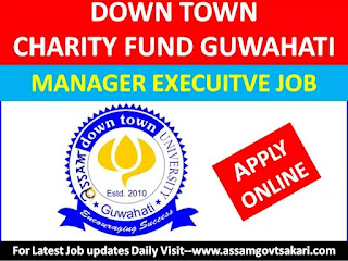 Down Town Charity Trust, Guwahati Recruitment 2019