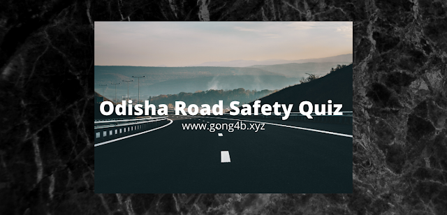https://www.gong4b.xyz/2020/04/odisha-road-safety-quiz-competition.html