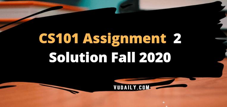 Cs101 Assignment No 2 Solution Fall 2020