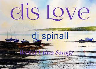 20190725 205622 - Dj spinall ft Wizkid, tiwa savage