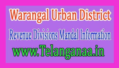 Warangal Urban District Revenue Divisions Mandal Information