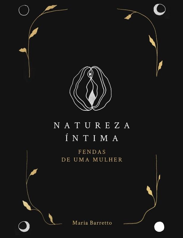 'Natureza Íntima - Fendas de uma Mulher': ferramentas para tornar sua jornada mais profunda e autêntica