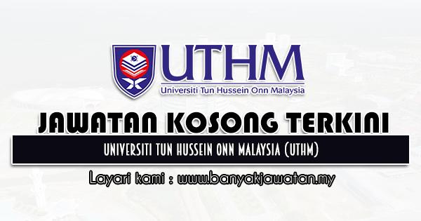 Jawatan Kosong 2021 di Universiti Tun Hussein Onn Malaysia (UTHM)