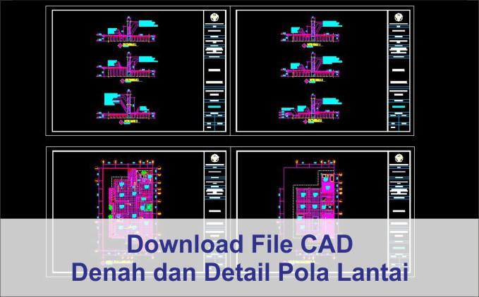 Denah dan Detail Pola Lantai