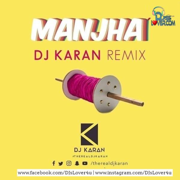 Manjha Remix DJ Karan