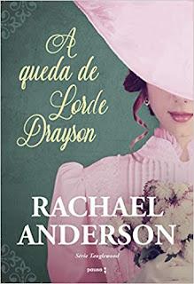 A Queda De Lorde Drayson de Rachael Anderson POST Apaixonada por Romances Lu Zuanon