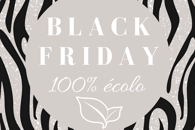 Black Friday 100% ecolo