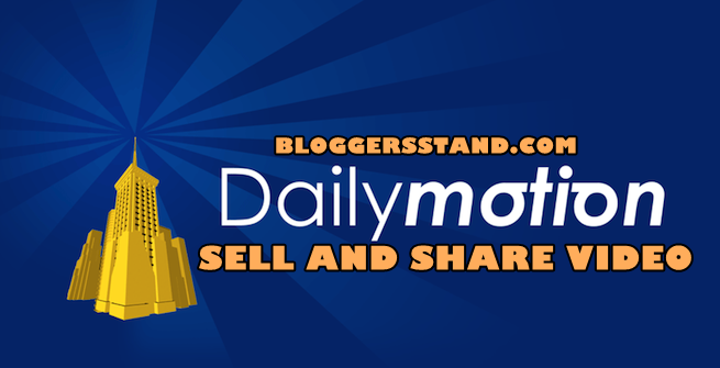 Earn Money By Selling And Sharing Videos On Dailymotion Free