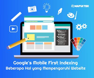 Google's Mobile First Indexing : Beberapa Hal yang Mempengaruhi Website