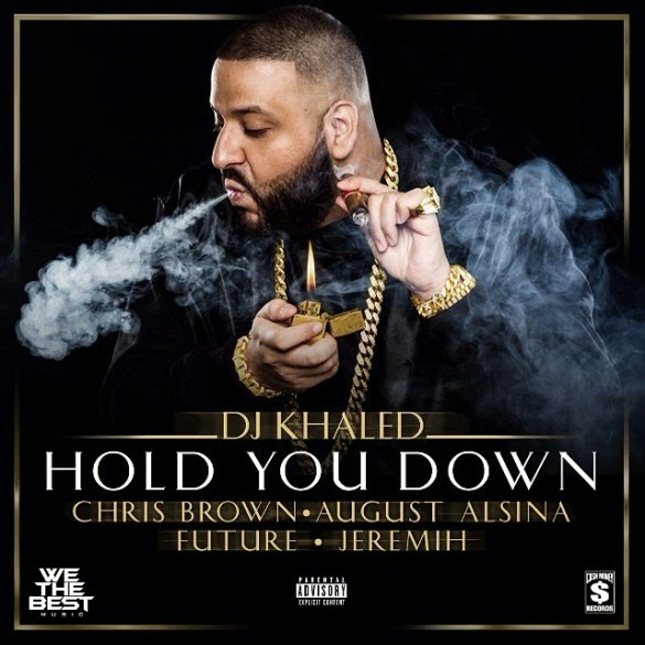 DJ Khaled X Chris Brown X August Alsina X Jeremih X Future - Hold You Down | Ses Rêveries