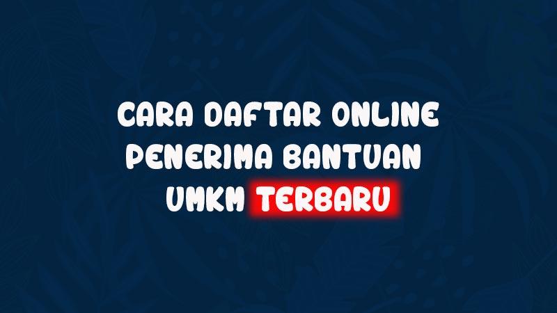 cara-daftar-online-bantuan-umkm-bpum-e-form-bri-co-id-bpum-bansos