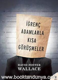 David Foster Wallace - İğrenç Adamlarla Kısa Görüşmeler