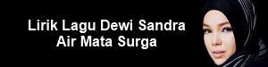 Lirik Lagu Dewi Sandra - Air Mata Surga