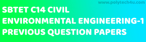 SBTET ENVIRONMENTAL ENGINEERING-1 PREVIOUS QUESTION PAPERS CIVIL C14