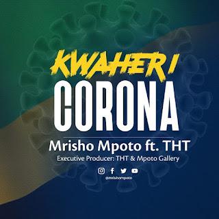 Audio | Mrisho Mpoto Ft THT – Kwaheri Corona | Download Mp3