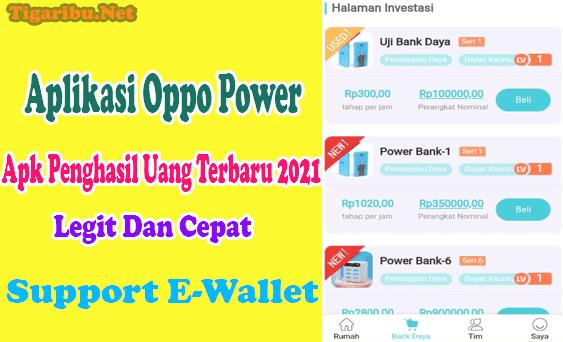 Tentang Aplikasi Oppo Power Apk Aplikasi Oppo Power, Apk Penghasil Uang Terbaru 2021 Legit Dan Cepat   Aplikasi Oppo Power Apk adalah aplikasi penghasil uang terbaru 2021yang paling legit dan cepat. Cara bermain Aplikasi Oppo Power Apk sangat santai karena hanya menjalankan power bank dan mengundang teman.  Aplikasi Oppo Power Apk memungkinkan Anda menghasilkan uang banyak setiap hari hanya dengan bermain aplikasi di smartphone android.  Bahkan sambil ditinggal tidur pun Aplikasi Oppo Power Apk menghasilkan uang untuk Anda, karena komisi dari penghasilan anggota bisa menjadi passive income.  Itulah sebabnya di Aplikasi Oppo Power Apk perlu mengundang teman. Jadi semakin banyak anggota Anda di Aplikasi Oppo Power Apk maka semakin banyak penghasilan yang Anda dapat.  Kekurangan Aplikasi Oppo Power Apk mungkin terletak pada transaksi deposit saldo yang dijadikan sebagai syarat agar menghasilkan uang yang jauh lebih besar, karena tidak semua orang ingin melakukan deposit saldo pada aplikasi penghasil uang.   Cara Daftar Aplikasi Oppo Power Apk Bagi Anda yang sangat ingin bermain di Aplikasi Oppo Power Apk untuk menghasilkan uang legit dengan cepat silahkan daftar akun member di situs web Aplikasi Oppo Power Apk, Ini Linknya.  Data yang diperlukan untuk melakukan proses daftar Aplikasi Oppo Power Apk yaitu nomor hp, password, dan kode referal Aplikasi Oppo Power Apk milik teman.  Jika pengisian data daftar Aplikasi Oppo Power Apk telah Anda lengkapi maka lanjut dengan mengklik tombol daftar.  Cara Menghasilkan Uang Dari Aplikasi Oppo Power Apk