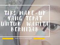 Tips Make Up yang Tepat untuk Wanita Berhijab