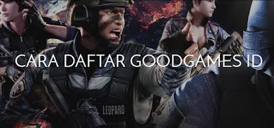 Cara Daftar GoodGames ID