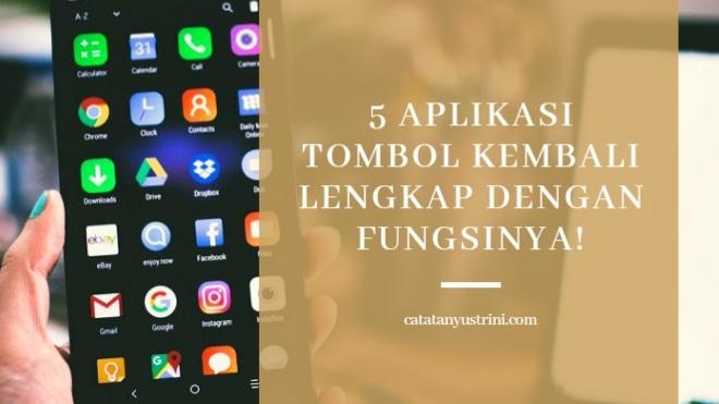 5 Aplikasi Tombol Kembali Lengkap dengan Fungsinya!