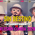 SIN DESTINO - APARENTEMENTE (CUMBIA 2020)
