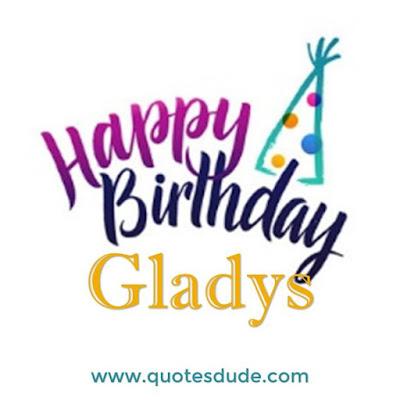 Gladys Funny Happy Birthday.