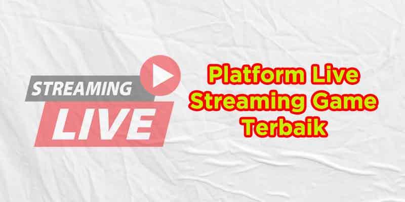 platform live streaming gaming