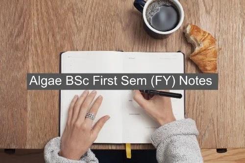 Algae BSc First Sem (FY) Notes