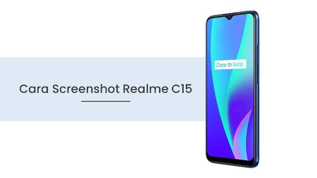 Cara Screenshot HP Realme C15
