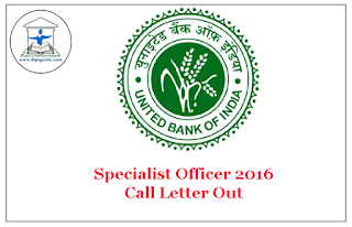 United Bank of India SO 2016 – Call Letter Out: