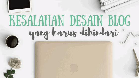 Kesalahan Umum Pada Desain Blog Yang Harus Dihindari