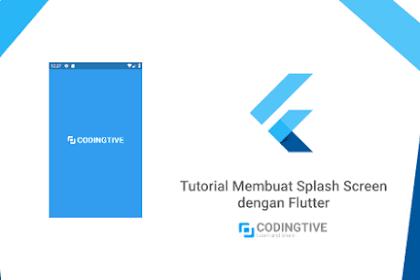 Tutorial Membuat Splash Screen dengan Flutter