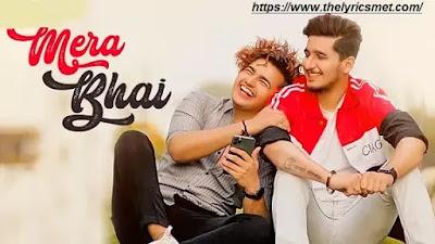 Mera Bhai Song Lyrics | Bhavin Bhanushali | Vishal Pandey | Vikas Naidu | Shubham Singh