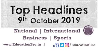 Top Headlines 9th October 2019: EducationBro