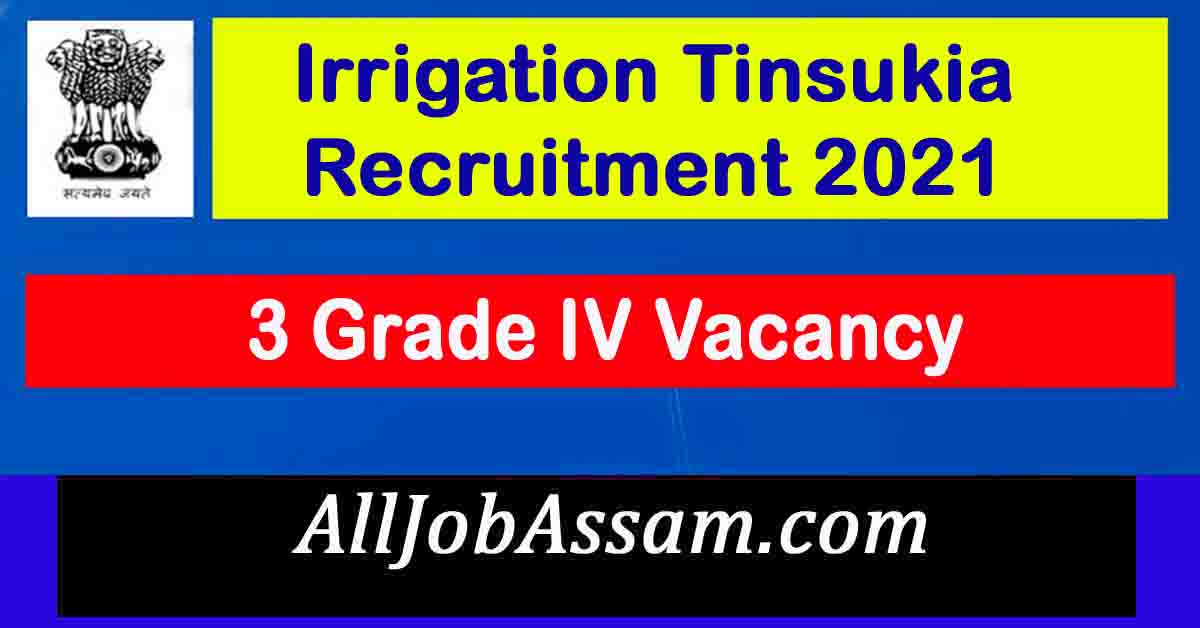 Irrigation Tinsukia Recruitment 2021